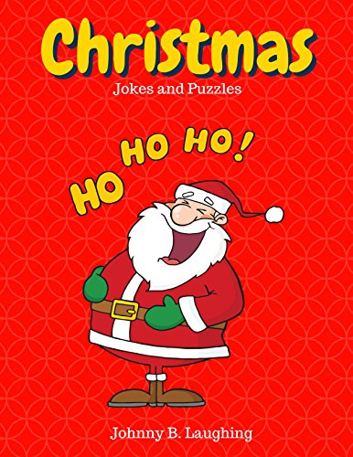 Christmas Jokes and Puzzles: Funny Christmas Jokes and Activities for Kids (Funny Jokes for Kids) by [Laughing, Johnny B.]