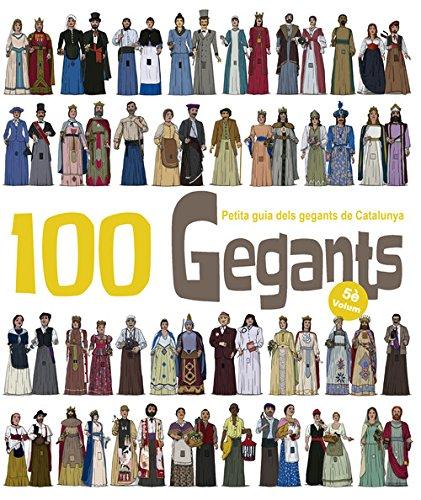100 Gegants. Volum 5: Petita Guia dels Gegants de Catalunya (Figures de Festa)