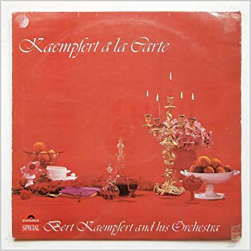 Carte Orchestra.Bert Kaempfert And His Orchestra Kaempfert A La Carte Bert