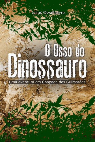 O Osso do Dinossauro (Portuguese Edition)