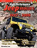 High-Performance Jeep Wrangler Builder's Guide 1997-2006, Christian Lee, 1613250274