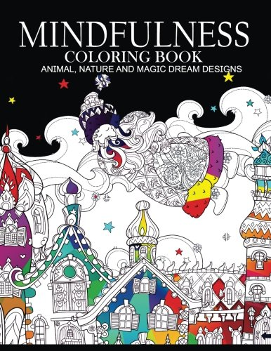Download Mindfulness Coloring Books Animals Nature And Magic Dream Designs Adult Book Pdf