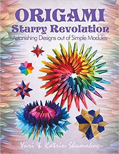 Origami Starry Revolution Astonishing Designs Out Of Simple Modules