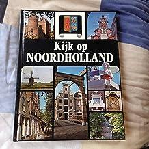 Noord-Holland (Kijk op Nederland) (Dutch Edition)