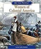 Women of Colonial America, Jana Voelke Studelska and Compass Point Books Staff, 0756524571