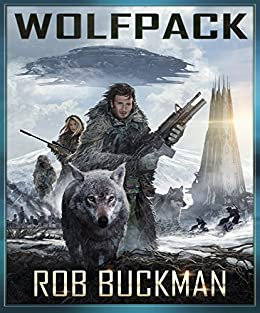 Wolf Pack: Invasion and Conquest by [Buckman, Rob]