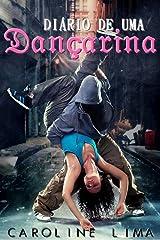Diário de uma dançarina (Portuguese Edition) Kindle Edition