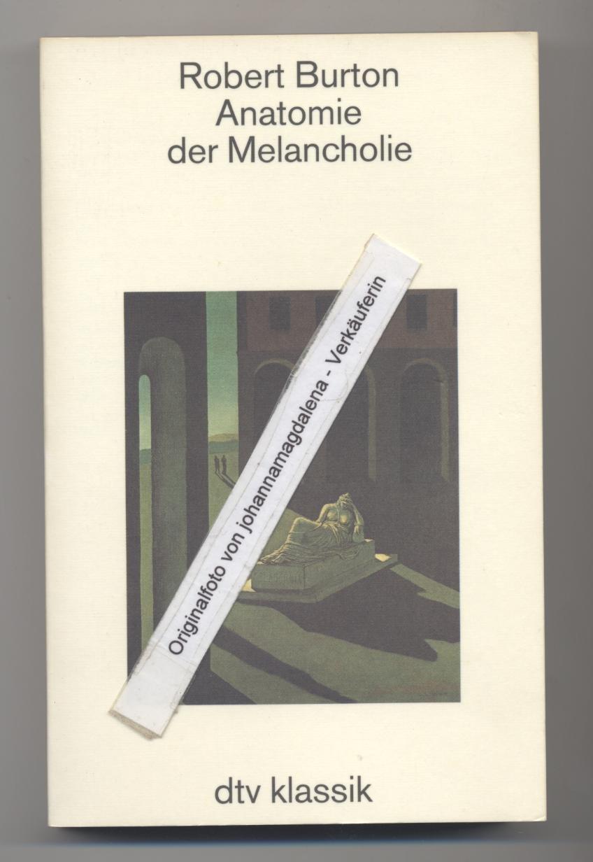 Anatomie der Melancholie: Amazon.de: Robert Burton: Bücher