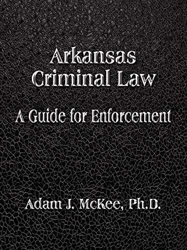 Arkansas Criminal Law: A Guide for Enforcement