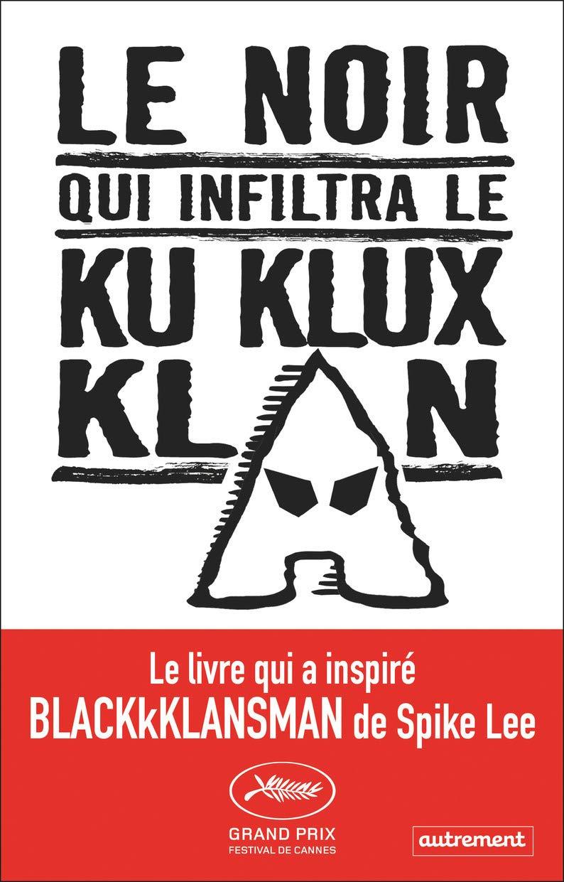 Le Noir qui infiltra le Ku Klux Klan: Amazon.es: Stallworth ...