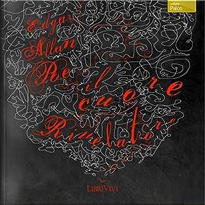 Il cuore rivelatore [The Tell-Tale Heart] Audiobook