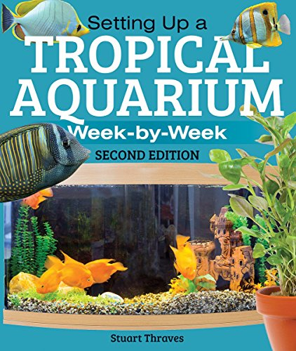 (Setting Up a Tropical Aquarium: Week By)