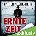 Erntezeit (Zons-Thriller 2) Audiobook by Catherine Shepherd Narrated by Josef Vossenkuhl