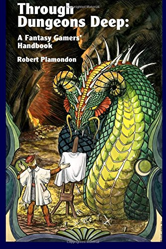 Through Dungeons Deep: A Fantasy Gamers' Handbook by Brand: Norton Creek Press