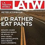 I'd Rather Eat Pants | Peter Ackerman