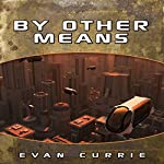 By Other Means | Evan Currie