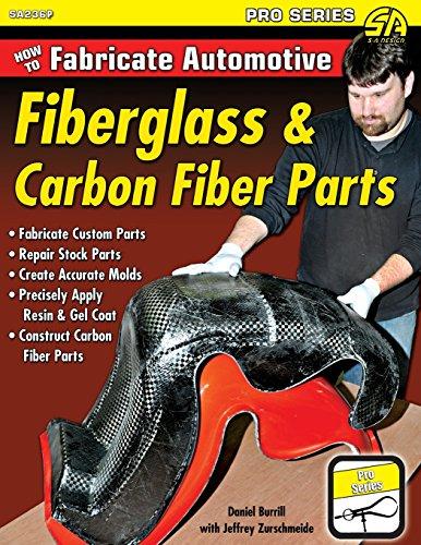 How to Fabricate Automotive Fiberglass & Carbon Fiber Parts ()