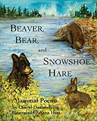 Beaver, Bear, and Snowshoe Hare: North Woods Mammal Poems