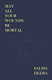 May All Your Wounds Be Mortal