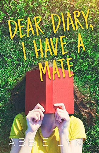 Dear diary i have a mate kindle edition by abbie lynn children dear diary i have a mate by lynn abbie fandeluxe Choice Image