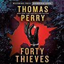 Forty Thieves Audiobook by Thomas Perry Narrated by Peter Berkrot