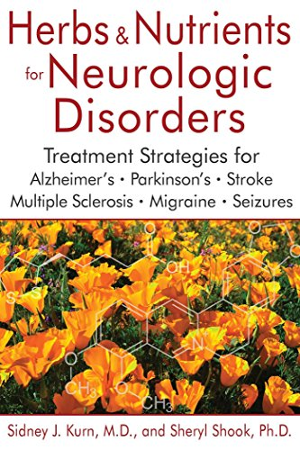 Nutrient Treatment - Herbs and Nutrients for Neurologic Disorders: Treatment Strategies for Alzheimer's, Parkinson's, Stroke, Multiple Sclerosis, Migraine, and Seizures