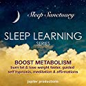 Boost Metabolism, Burn Fat & Lose Weight Faster: Sleep Learning, Guided Self-Hypnosis, Meditation & Affirmations Audiobook by  Jupiter Productions Narrated by Anna Thompson