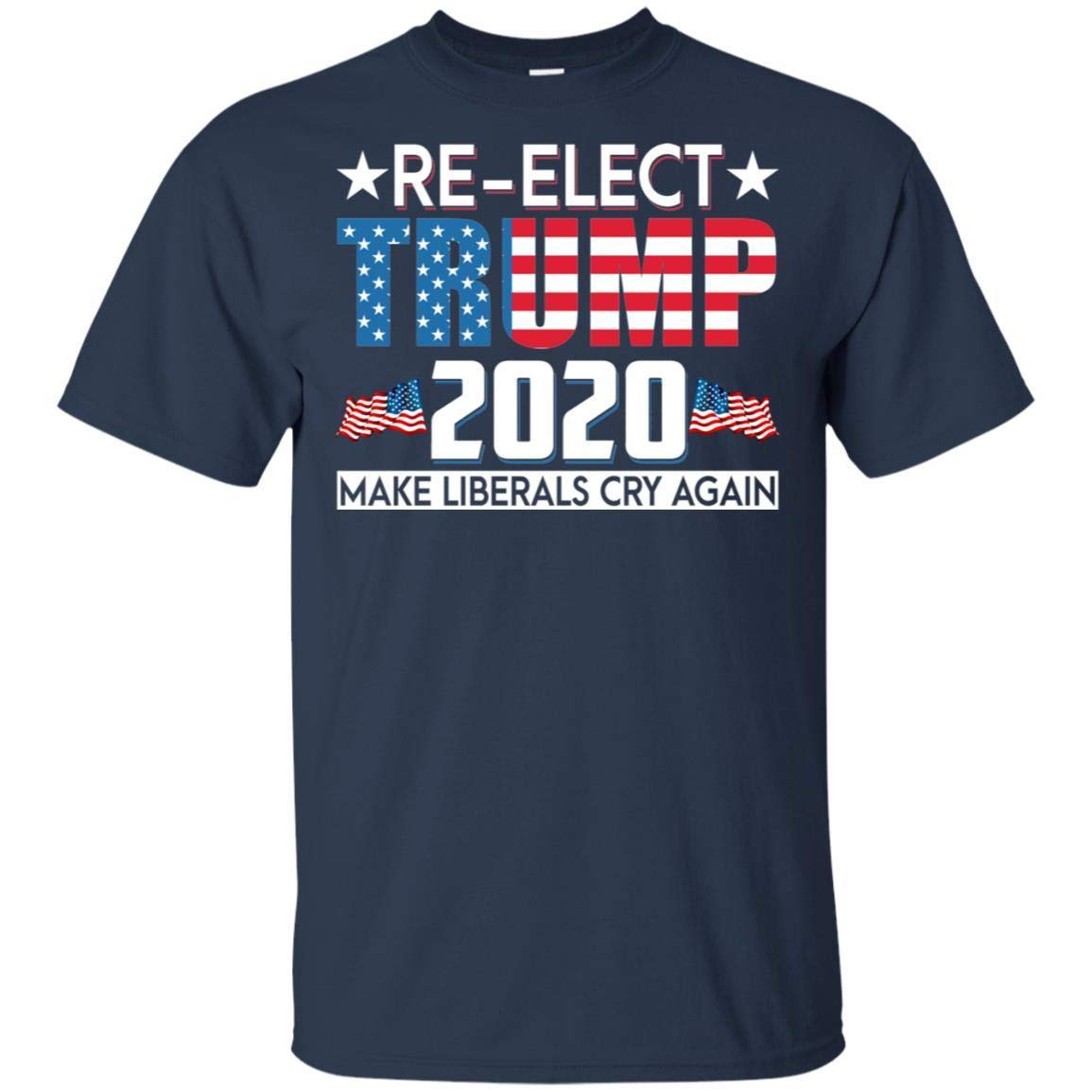 Teeland Re-elect Trump 2020 Make Liberals Cry Again For For For Fans Shirts