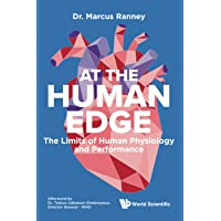 At The Human Edge: The Limits Of Human Physiology And Performance