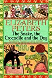 Front cover for the book The Snake, the Crocodile, and the Dog by Elizabeth Peters