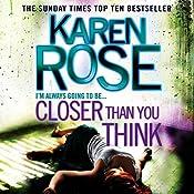 Closer Than You Think: The Cincinnati Series, Book 1 | Karen Rose