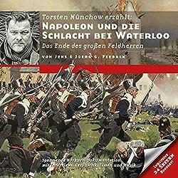 Napoleon und die Schlacht bei Waterloo: Das Ende des großen Feldherren (Zeitbrücke Wissen)