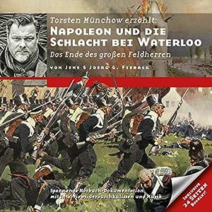 Napoleon und die Schlacht bei Waterloo: Das Ende des großen Feldherren (Zeitbrücke Wissen) Hörbuch