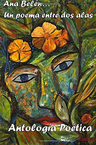 Ana Belen... un poema entre dos alas: Antologia poetica  [Poetas, en Marcha - en Marcha, Poetas - Perez-Vega, William] (Tapa Blanda)