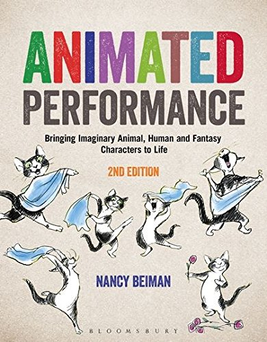 Animated Performance: Bringing Imaginary Animal, Human and Fantasy Characters to Life (Required Reading Range) ()