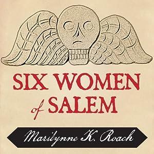 Six Women of Salem Audiobook