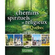 CHEMINS SPIRITUELS ET RELIGIEUX DU QUÉBEC