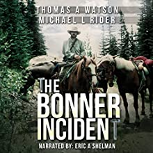 The Bonner Incident: Joshua's War: Book 2 Audiobook by Thomas A. Watson, Michael L. Rider Narrated by Thomas A. Watson