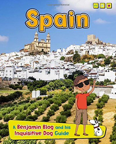Read Online Spain: A Benjamin Blog and His Inquisitive Dog Guide (Country Guides, with Benjamin Blog and his Inquisitive Dog) ebook