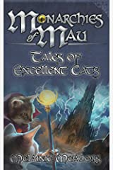 Monarchies of Mau: Tales of Excellent Cats Kindle Edition