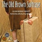 The Old Brown Suitcase   Lillian Boraks-Nemetz