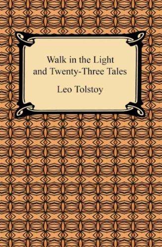 Walk in the Light and Twenty-Three Tales -