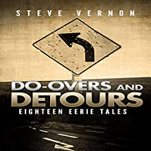 Do-Overs and Detours: Eighteen Eerie Tales Audiobook by Steve Vernon Narrated by Richard Peterson