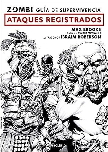 Zombi. Guía de supervivencia: ataques registrados Best Seller | Cómic: Amazon.es: Brooks, Max, RIERA ARBUSSA, ERNEST;: Libros