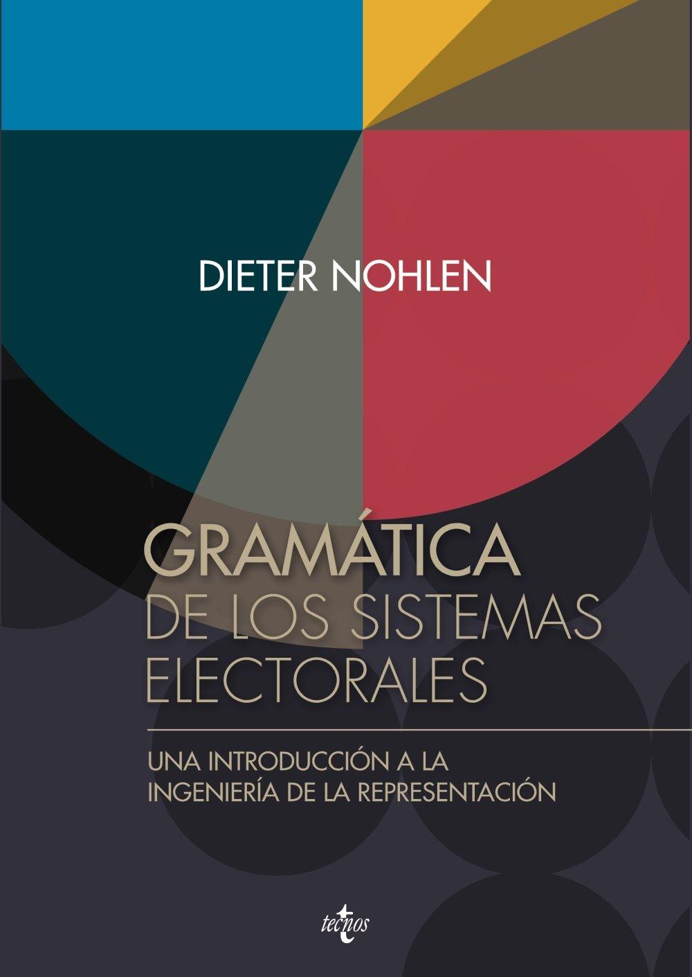 Gramática de los sistemas electorales: Una introducción a la ...