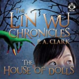 The Lin Wu Chronicles: House of Dolls