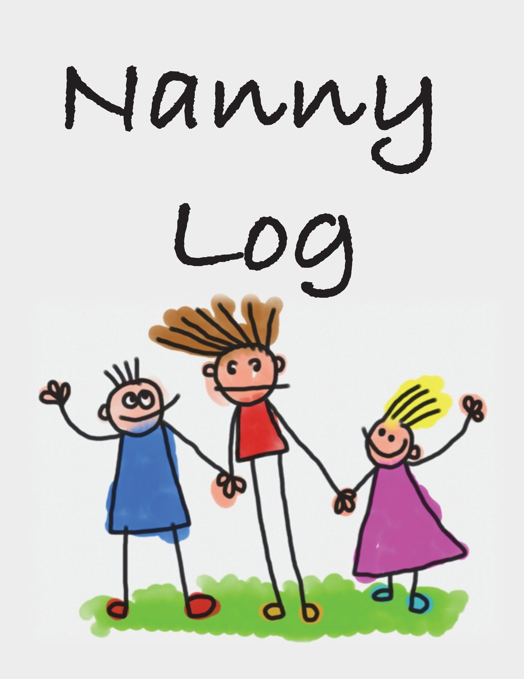 Download Nanny Log: Baby Log, Parents or Day Care Provider can Track Daily Feeding, Diaper Changes - Sleep Time - Emergency Contacts - Children With Nanny pdf epub