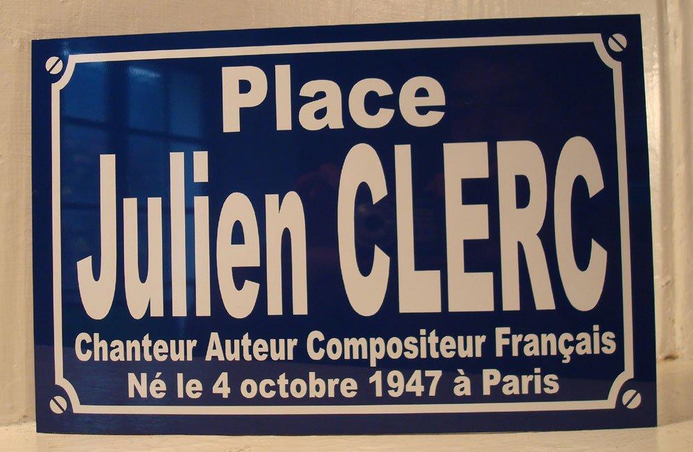 Place Julien CLERC plaque de rue objet collection cadeau pour fan déco originale Noir & Mat Sérigraphie