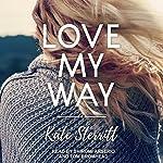 Love My Way   Kate Sterritt