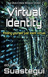 Virtual Identity: A ViPR Cyber Investigation (Our Cyber World Book 9)